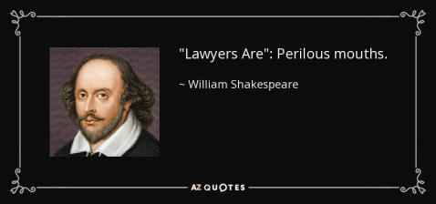 quote-lawyers-are-perilous-mouths-william-shakespeare-83-79-29.jpg