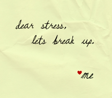dear_stress_lets_break_up.jpg