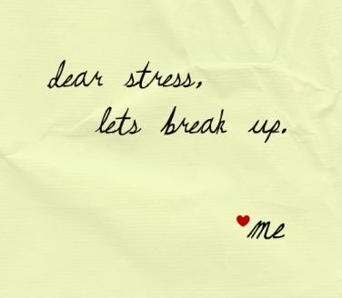 dear_stress_lets_break_up.jpg